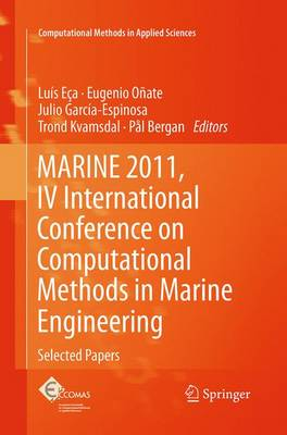 MARINE 2011, IV International Conference on Computational Methods in Marine Engineering: Selected Papers - Computational Methods in Applied Sciences 29 (Paperback)