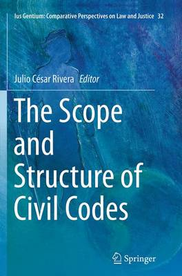 The Scope and Structure of Civil Codes - Ius Gentium: Comparative Perspectives on Law and Justice 32 (Paperback)