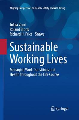 Sustainable Working Lives: Managing Work Transitions and Health throughout the Life Course - Aligning Perspectives on Health, Safety and Well-Being (Paperback)