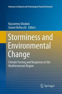Storminess and Environmental Change: Climate Forcing and Responses in the Mediterranean Region - Advances in Natural and Technological Hazards Research 39 (Paperback)