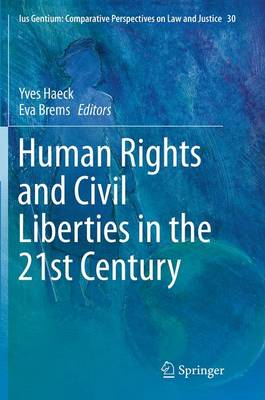 Human Rights and Civil Liberties in the 21st Century - Ius Gentium: Comparative Perspectives on Law and Justice 30 (Paperback)