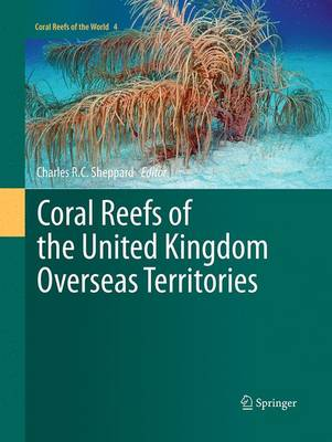 Coral Reefs of the United Kingdom Overseas Territories - Coral Reefs of the World 4 (Paperback)