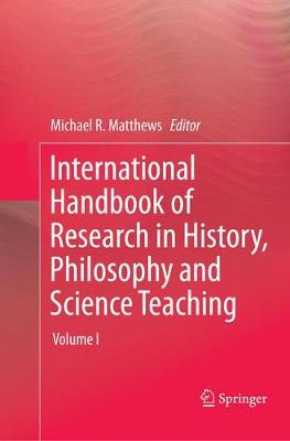 International Handbook of Research in History, Philosophy and Science Teaching (Paperback)