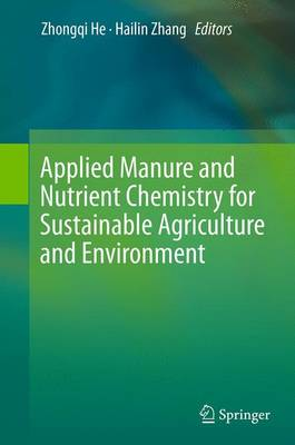 Applied Manure and Nutrient Chemistry for Sustainable Agriculture and Environment (Paperback)