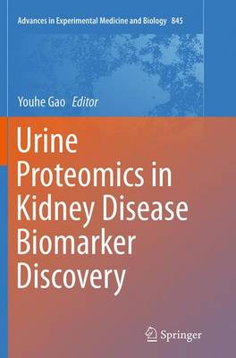 Urine Proteomics in Kidney Disease Biomarker Discovery - Advances in Experimental Medicine and Biology 845 (Paperback)