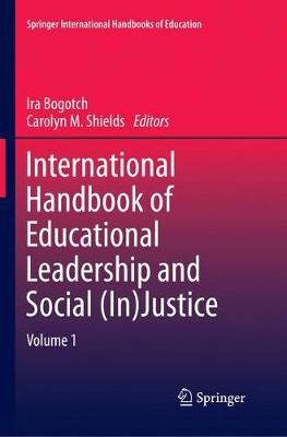International Handbook of Educational Leadership and Social (In)Justice - Springer International Handbooks of Education 29 (Paperback)