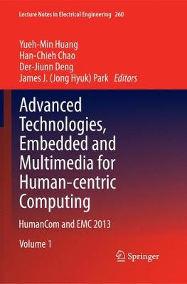 Advanced Technologies, Embedded and Multimedia for Human-centric Computing: HumanCom and EMC 2013 - Lecture Notes in Electrical Engineering 260 (Paperback)