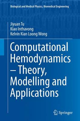Computational Hemodynamics - Theory, Modelling and Applications - Biological and Medical Physics, Biomedical Engineering (Paperback)