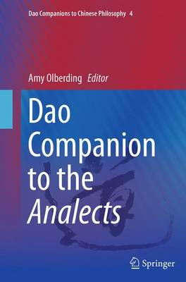 Dao Companion to the Analects - Dao Companions to Chinese Philosophy 4 (Paperback)
