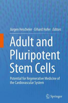 Adult and Pluripotent Stem Cells: Potential for Regenerative Medicine of the Cardiovascular System (Paperback)