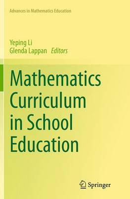 Mathematics Curriculum in School Education - Advances in Mathematics Education (Paperback)