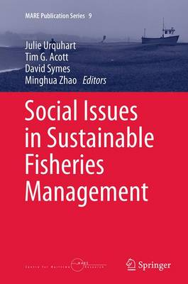 Social Issues in Sustainable Fisheries Management - MARE Publication Series 9 (Paperback)