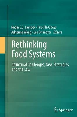 Rethinking Food Systems: Structural Challenges, New Strategies and the Law (Paperback)