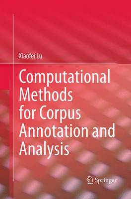 Computational Methods for Corpus Annotation and Analysis (Paperback)