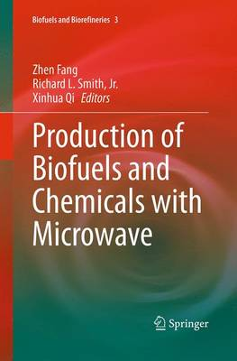 Production of Biofuels and Chemicals with Microwave - Biofuels and Biorefineries 3 (Paperback)
