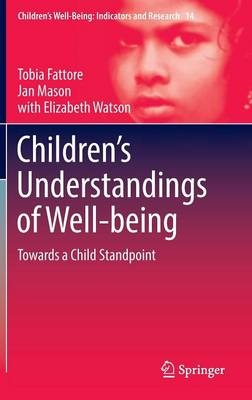 Children's Understandings of Well-being: Towards a Child Standpoint - Children's Well-Being: Indicators and Research 14 (Hardback)
