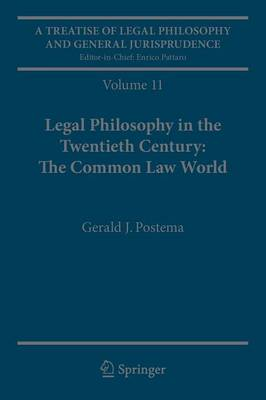 A Treatise of Legal Philosophy and General Jurisprudence: Volume 11: Legal Philosophy in the Twentieth Century: The Common Law World (Paperback)