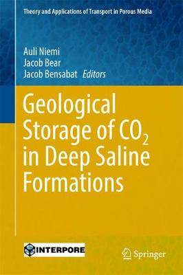 Geological Storage of CO2 in Deep Saline Formations - Theory and Applications of Transport in Porous Media 29 (Hardback)
