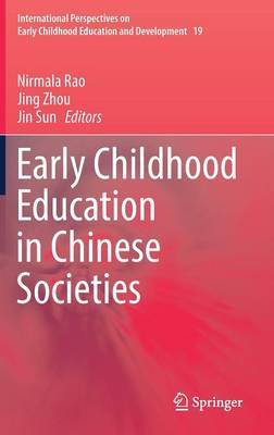 Early Childhood Education in Chinese Societies - International Perspectives on Early Childhood Education and Development 19 (Hardback)