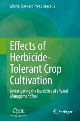 Effects of Herbicide-Tolerant Crop Cultivation: Investigating the Durability of a Weed Management Tool (Hardback)