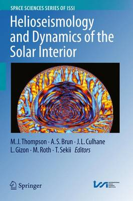 Helioseismology and Dynamics of the Solar Interior - Space Sciences Series of ISSI 48 (Hardback)