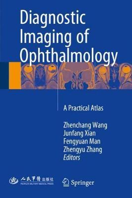 Diagnostic Imaging of Ophthalmology: A Practical Atlas (Hardback)