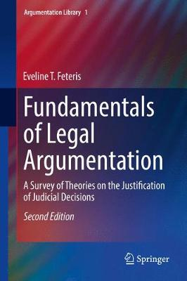Fundamentals of Legal Argumentation: A Survey of Theories on the Justification of Judicial Decisions - Argumentation Library 1 (Hardback)