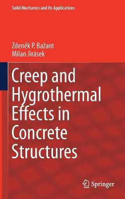 Creep and Hygrothermal Effects in Concrete Structures - Solid Mechanics and Its Applications 225 (Hardback)