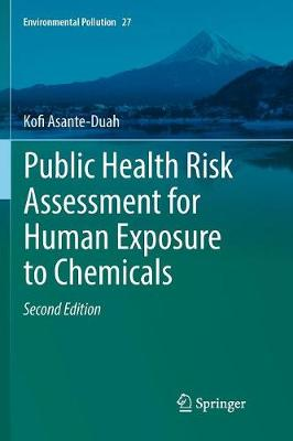 Public Health Risk Assessment for Human Exposure to Chemicals - Environmental Pollution 27 (Paperback)