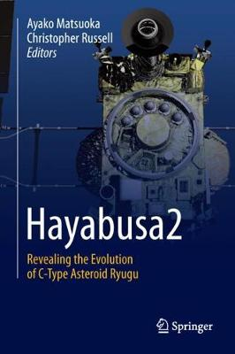 Hayabusa2: Revealing the Evolution of C-Type Asteroid Ryugu (Hardback)
