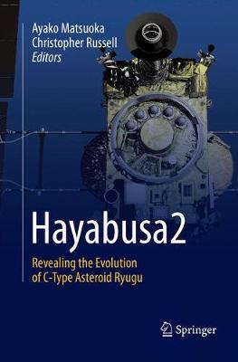 Hayabusa2: Revealing the Evolution of C-Type Asteroid Ryugu (Paperback)