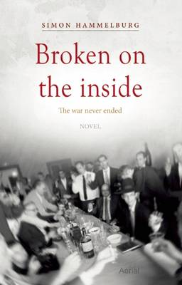 Broken on the Inside: The War Never Ended (Hardback)