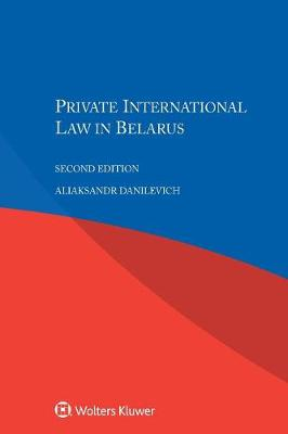 Private International Law in Belarus, 2nd Edition (Paperback)