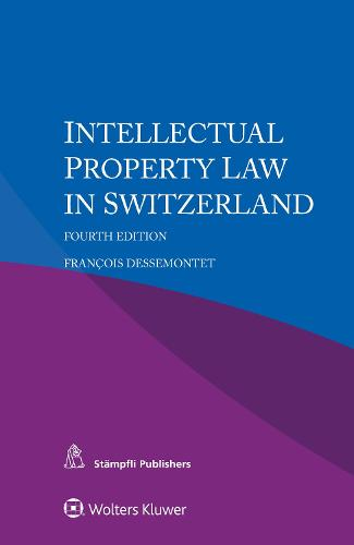 Intellectual Property Law in Switzerland (Paperback)