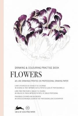 Flowers: Drawing & Colouring Practise Book (Paperback)