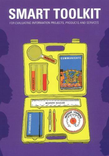 Smart Toolkit: For Evaluating Information Projects, Products & Services (Paperback)