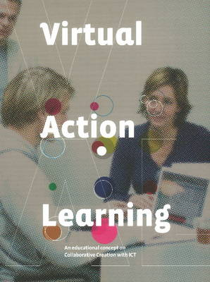 Virtual Action Learning: An Educational Concept of Collaborative Creation with ICT (Paperback)