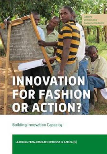 Innovation for Fashion or Action?: Building Innovation Capacity (Paperback)