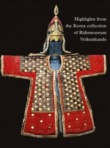 Highlights from the Korea Collection of Rijksmuseum Volkenkunde (Paperback)