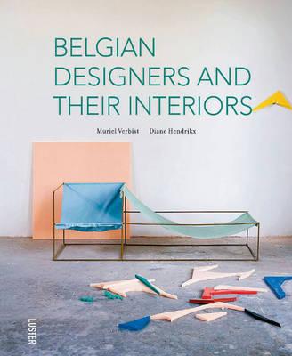 Belgian Designers and Their Interiors (Hardback)