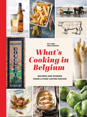 What's Cooking in Belgium: Recipes and Stories from a Food-Loving Nation (Hardback)