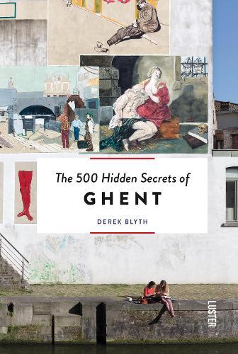 The 500 Hidden Secrets of Ghent (Paperback)