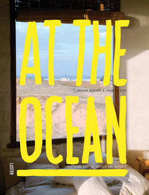 At the Ocean: Inspiring Coastal Homes Around the World (Hardback)