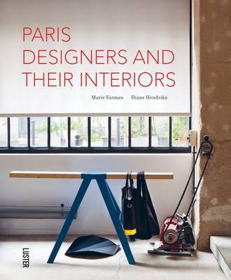 Paris' Designers and Their Interiors (Hardback)