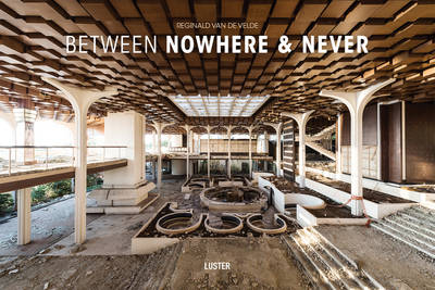 Between Nowhere and Never (Hardback)