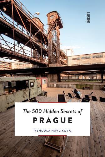 The 500 Hidden Secrets of Prague - 500 Hidden Secrets (Paperback)