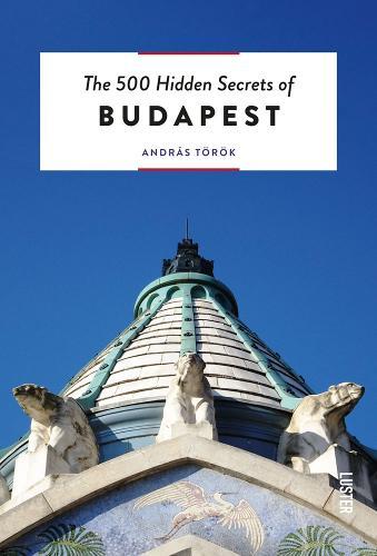 The 500 Hidden Secrets of Budapest (Paperback)