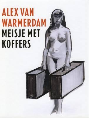 Alex Van Warmerdam: Girl with Suitcases (Hardback)
