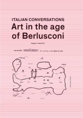 Fucking Good Art #29 - Italian Conversations. Art in the Age of Berlusconi. (Paperback)