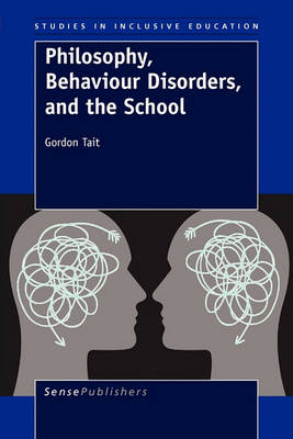 Philosophy, Behaviour Disorders, and the School - Studies in Inclusive Education 6 (Paperback)